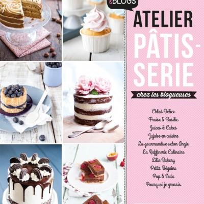 {CONCOURS} «Atelier Pâtisserie chez les blogueuses» Éditions Larousse Cuisine #CookBlogsPatisserie