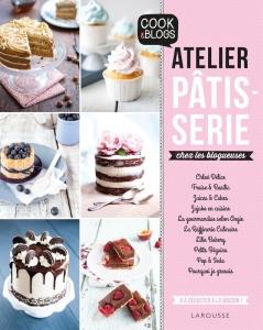 Atelier Pâtisserie chez les blogueuses Éditions Larousse Cuisine