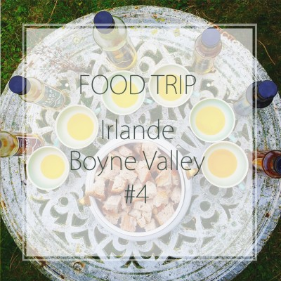 Food Trip dans la Boyne Valley – Irlande #4