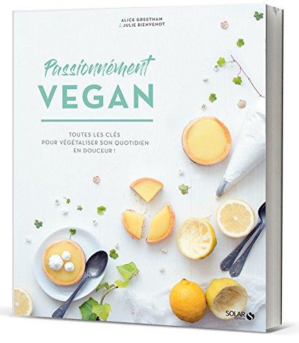 Passionnément Vegan aux Editions Solar | Au vert avec Lili & Jujube en cuisine