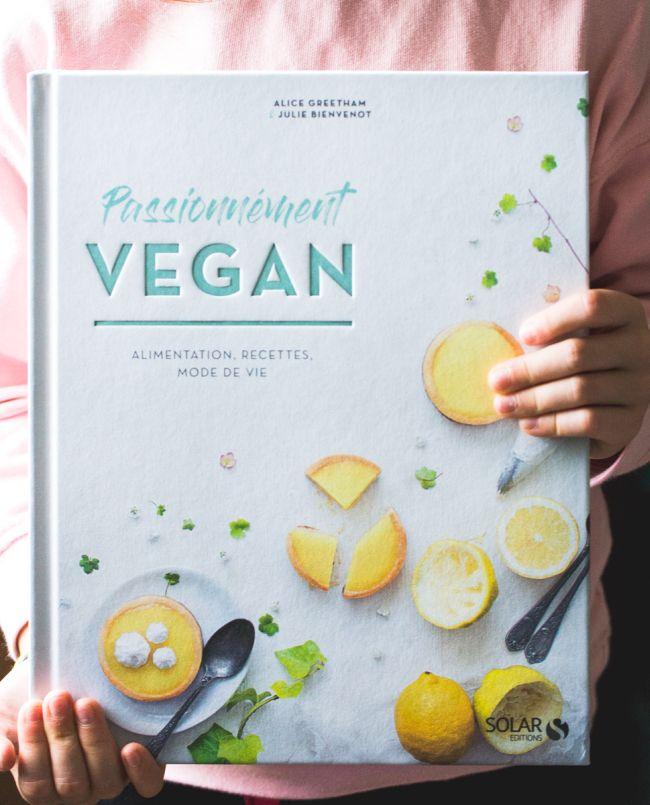 Sortie de Passionnément Vegan : «Toutes les clés pour végétaliser son quotidien en douceur»